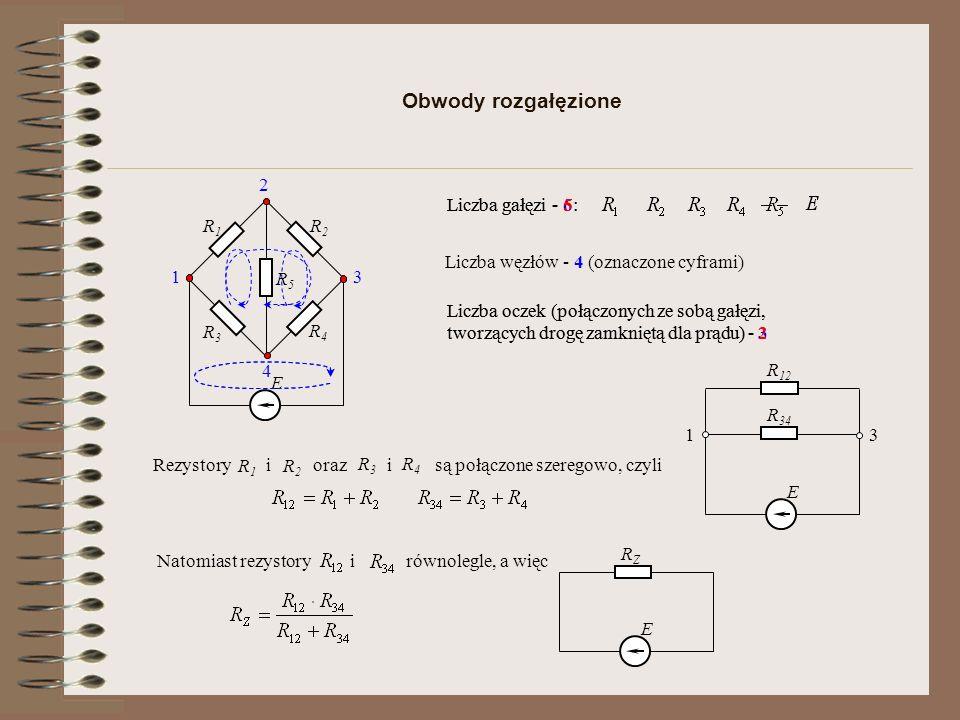 Przykład obliczeniowy R1R1 E1E1 R2R2 R3R3 R4R4 R5R5 R6R6 E2E2 a b c d I1I1 I2I2 I6I6 I5I5 I4I4 I3I3 - węzłóww = 4 - gałęzig = 6 - oczeko = 3 1 3 2 - dla węzłab: - dla węzłac: - dla węzład: równańrw = w - 1= 3 - dla węzłaa: - dla oczka1: - dla oczka2: - dla oczka3: równań ro = g – w + 1 = 3 Mając sześć równań możemy wyznaczyć sześć wartości prądów, a następnie spadki napięć czy dokonać bilansu mocy.