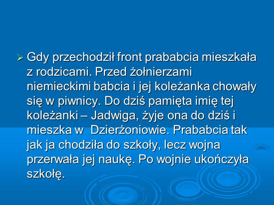 Opowiadanie prababci Janiny. Prababcia Janina urodziła się 28 marca w 1931 roku we wsi Paproć Duża.