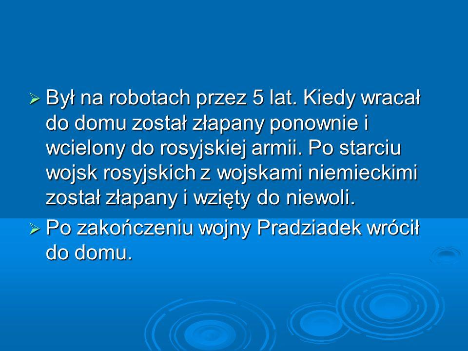 …Pradziadek mówił mi, że kiedy front niemiecki szedł między miastami i wsiami, przechodził również przez Dąbrowę.