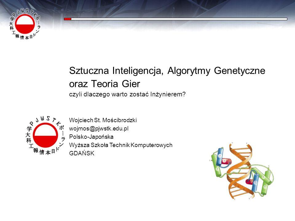 Sztuczna InteligencjaSieci NeuronoweTeoria Gier i DecyzjiHodowanie ProgramówAlgorytmy GenetyczneStudiowanie GierPJWSTK Zagadnienia Co to jest Sztuczna Inteligencja, czyli: czy istnieją Myślące Maszyny.