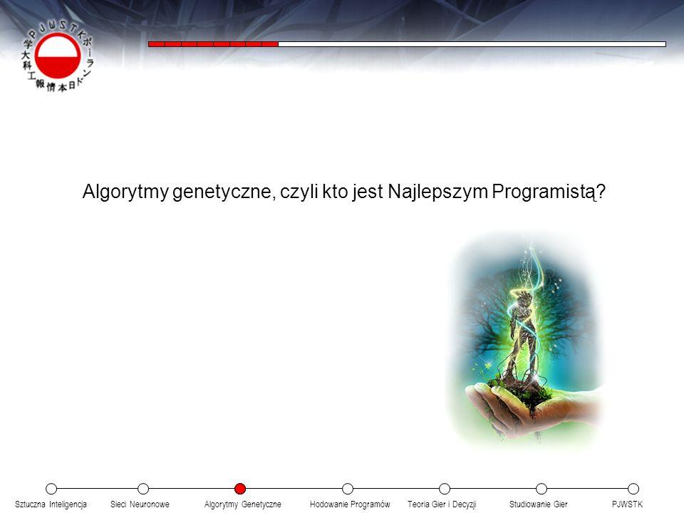 Sztuczna InteligencjaSieci NeuronoweTeoria Gier i DecyzjiHodowanie ProgramówAlgorytmy GenetyczneStudiowanie GierPJWSTK PJWSTK istnieje od 1994 Prestiżowa uczelnia techniczna Uczelnia Przyjazna Studentom Kluby Akido, Manga-Anime i A.I.