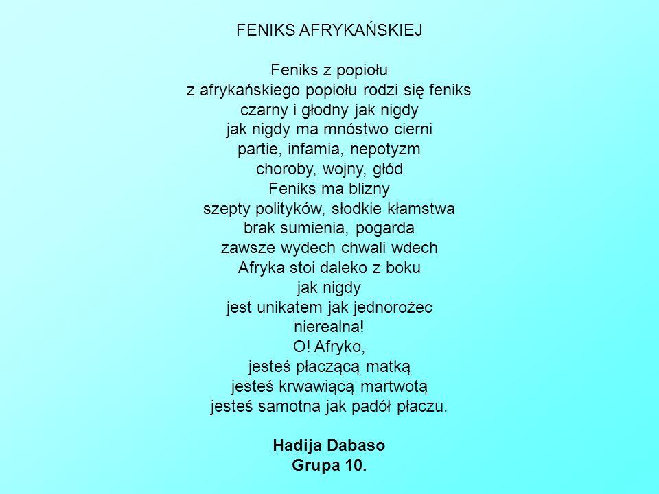 FENIKS AFRYKAŃSKIEJ Feniks z popiołu z afrykańskiego popiołu rodzi się feniks czarny i głodny jak nigdy jak nigdy ma mnóstwo cierni partie, infamia, n
