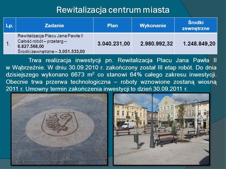 Rewitalizacja centrum miasta Trwa realizacja inwestycji pn. Rewitalizacja Placu Jana Pawła II w Wąbrzeźnie. W dniu 30.09.2010 r. zakończony został III