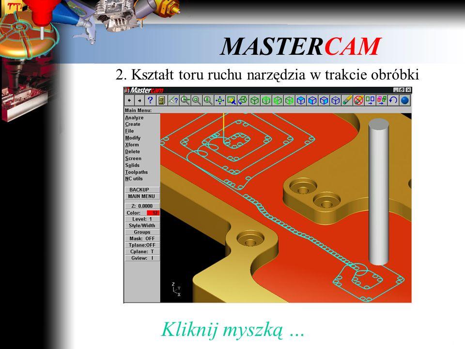 MASTERCAM 2. Kształt toru ruchu narzędzia w trakcie obróbki Kliknij myszką i obejrzyj film …