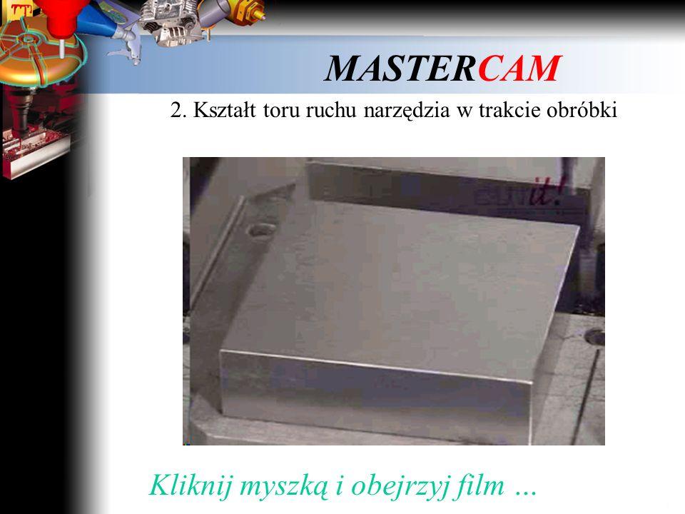 MASTERCAM Kliknij myszką i obejrzyj film …