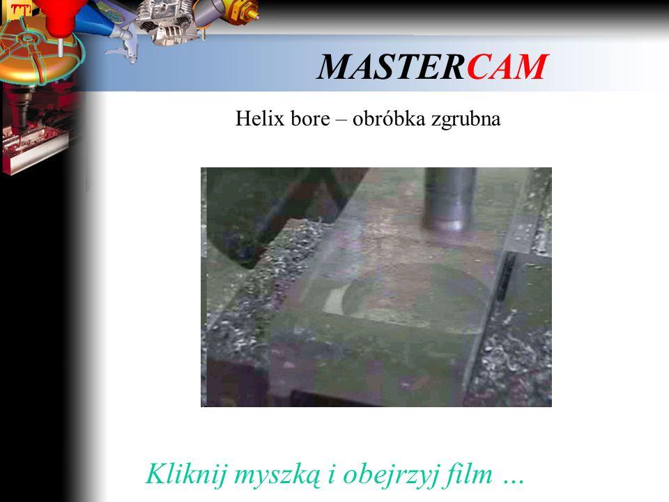 MASTERCAM Helix bore - obróbka Kliknij myszką i obejrzyj film …