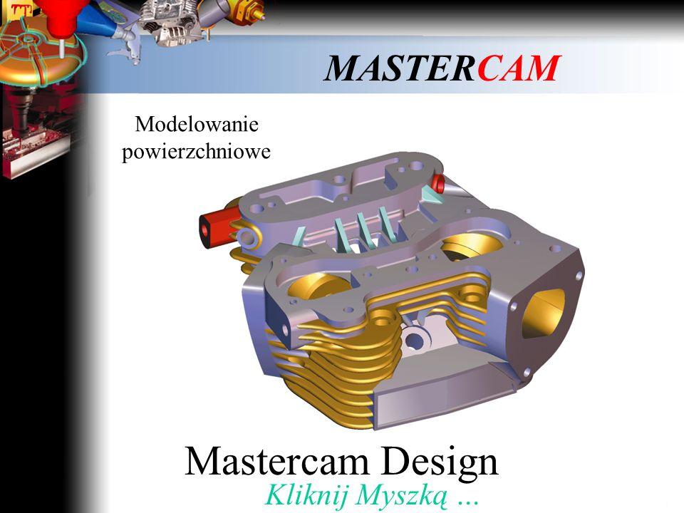 Mastercam Design / Solids Mastercam MillMastercam Router Mastercam WireMastercam Lathe Kliknij myszką … Budowa modułowa