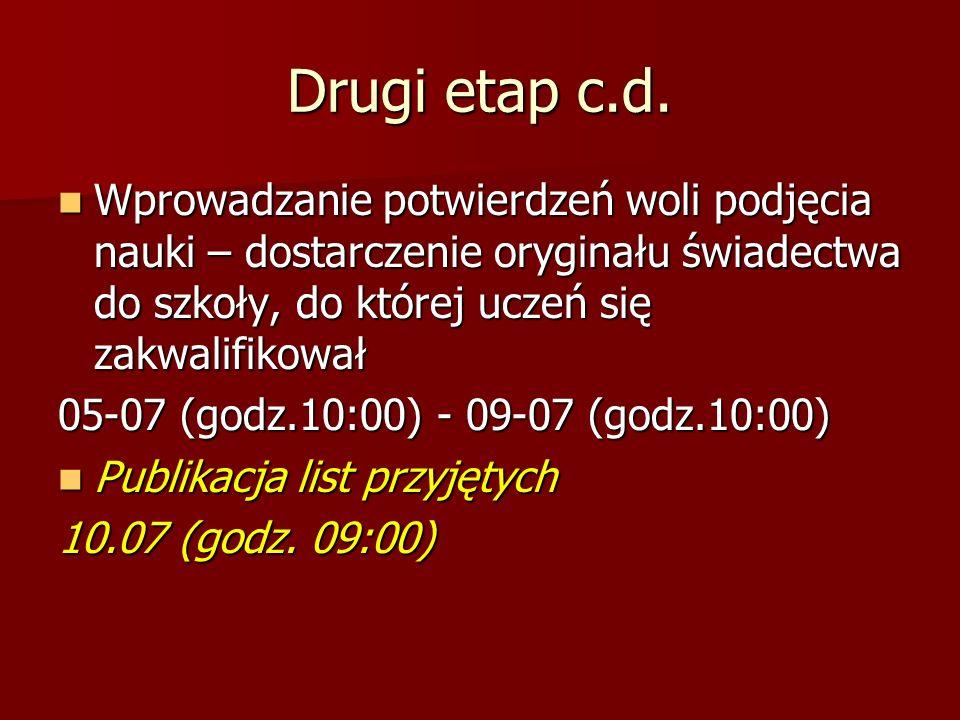 Trzeci etap Rekrutacja uzupełniająca Rekrutacja uzupełniająca 2013-07-10 (09:00) – 2013-07-10 (09:00) – 2013-08-31 (15:00) 2013-08-31 (15:00)