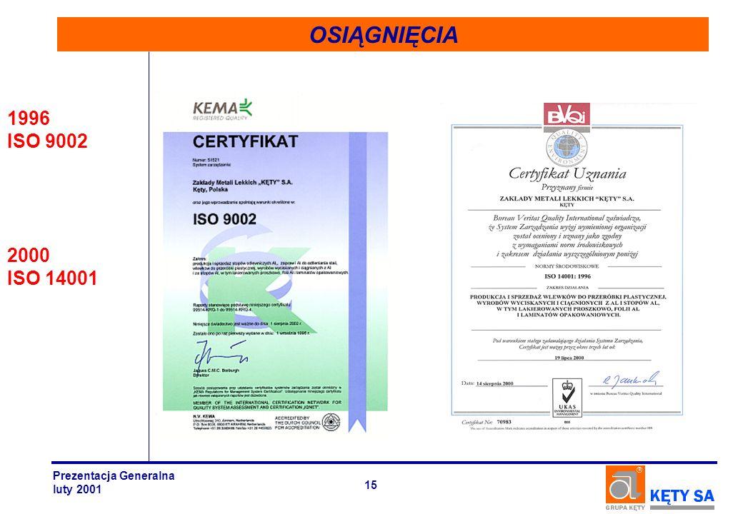 OSIĄGNIĘCIA 1996 ISO 9002 2000 ISO 14001 Prezentacja Generalna luty 2001 15