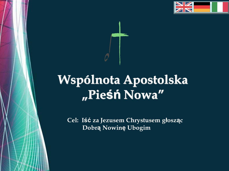 Free Powerpoint Templates Wspólnota Apostolska Pie śń Nowa Cel: I ść za Jezusem Chrystusem g ł osz ą c Dobr ą Nowin ę Ubogim