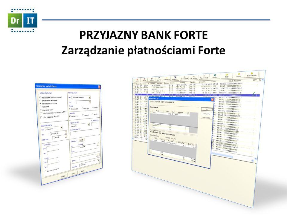 PRZYJAZNY BANK FORTE Zarządzanie płatnościami Forte