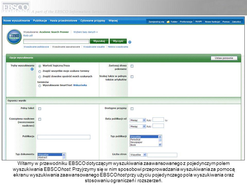 Ekran wyszukiwania zaawansowanego z jednym polem wyszukiwania wykorzystuje to samo pole Wyszukaj co ekran wyszukiwania podstawowego.