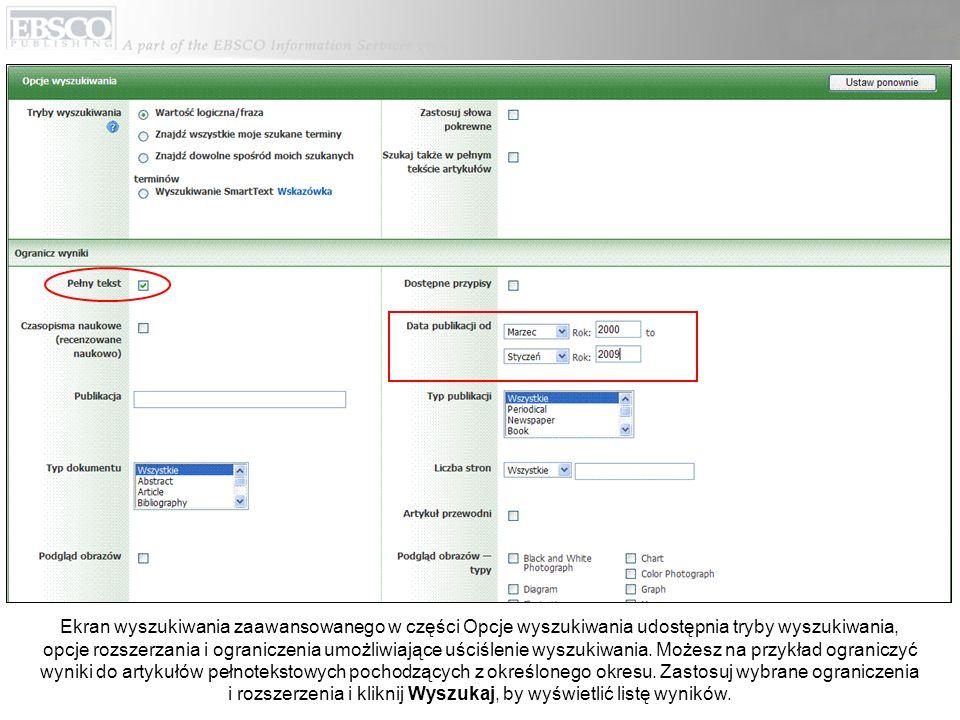 Ekran wyszukiwania zaawansowanego w części Opcje wyszukiwania udostępnia tryby wyszukiwania, opcje rozszerzania i ograniczenia umożliwiające uściślenie wyszukiwania.