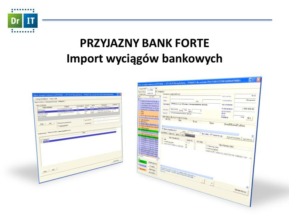 PRZYJAZNY BANK FORTE Import wyciągów bankowych