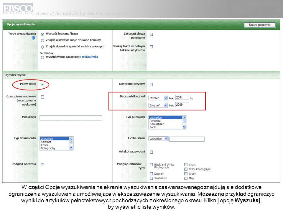 W części Opcje wyszukiwania na ekranie wyszukiwania zaawansowanego znajdują się dodatkowe ograniczenia wyszukiwania umożliwiające większe zawężenie wy