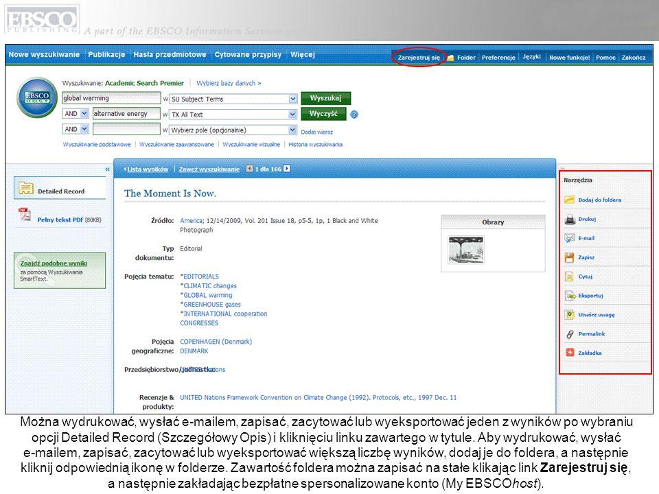 Można wydrukować, wysłać e-mailem, zapisać, zacytować lub wyeksportować jeden z wyników po wybraniu opcji Detailed Record (Szczegółowy Opis) i kliknięciu linku zawartego w tytule.