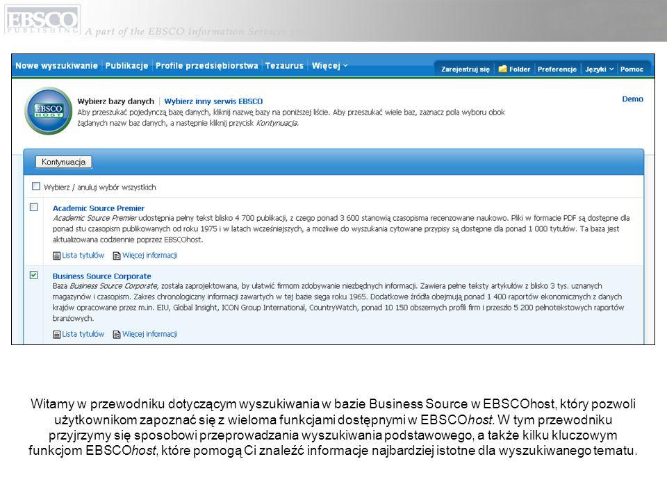 Witamy w przewodniku dotyczącym wyszukiwania w bazie Business Source w EBSCOhost, który pozwoli użytkownikom zapoznać się z wieloma funkcjami dostępnymi w EBSCOhost.