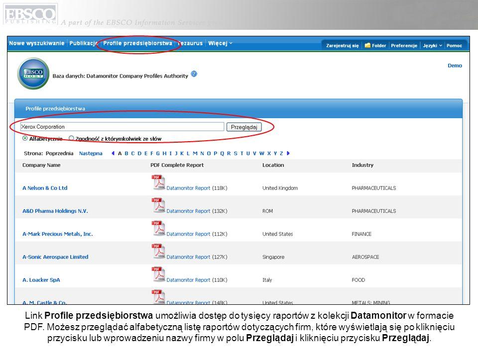 Link Profile przedsiębiorstwa umożliwia dostęp do tysięcy raportów z kolekcji Datamonitor w formacie PDF.