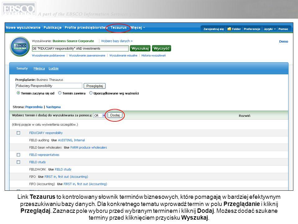 Link Tezaurus to kontrolowany słownik terminów biznesowych, które pomagają w bardziej efektywnym przeszukiwaniu bazy danych.