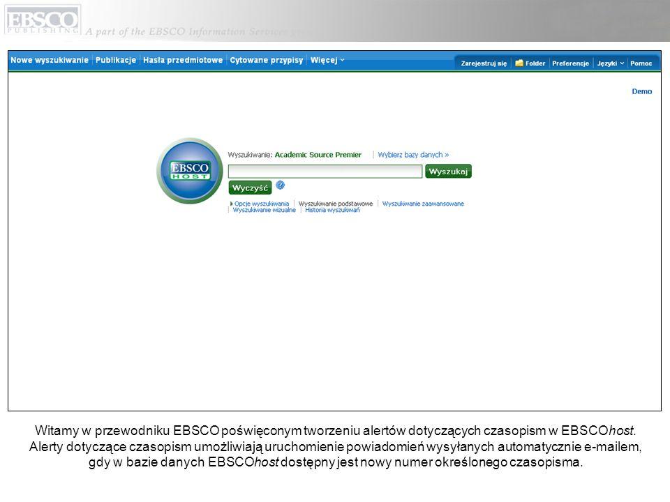 Witamy w przewodniku EBSCO poświęconym tworzeniu alertów dotyczących czasopism w EBSCOhost.