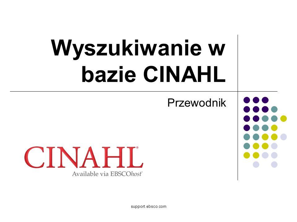 Witamy w przewodniku EBSCO dotyczącym wyszukiwania w bazie danych CINAHL, najobszerniejszym źródle publikacji z zakresu pielęgniarstwa i pokrewnych dyscyplin medycznych.