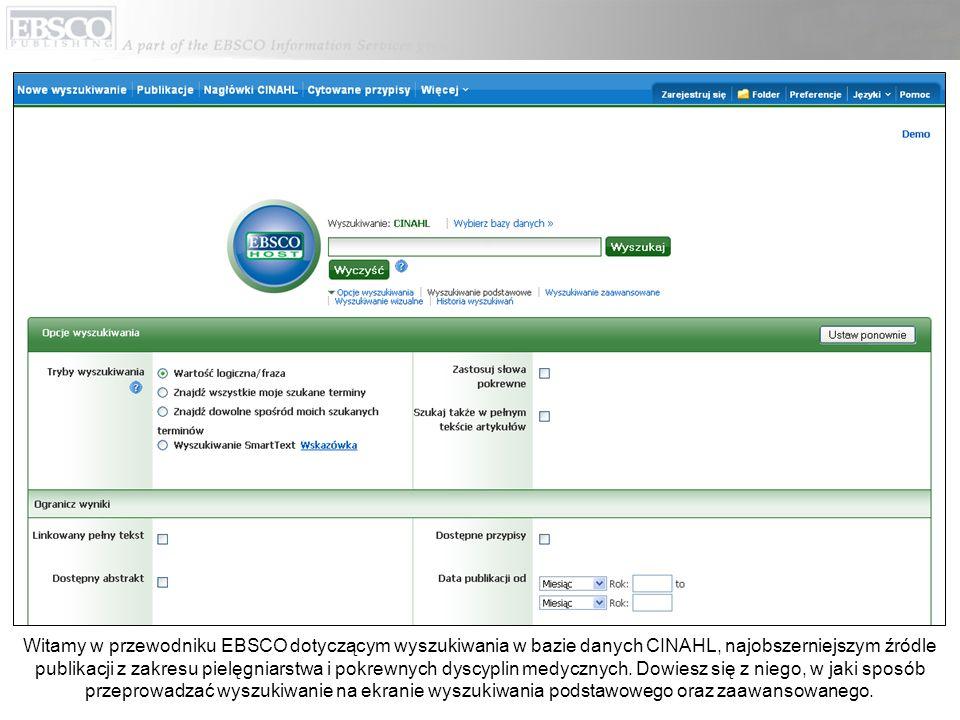 Witamy w przewodniku EBSCO dotyczącym wyszukiwania w bazie danych CINAHL, najobszerniejszym źródle publikacji z zakresu pielęgniarstwa i pokrewnych dy