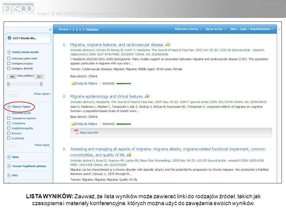 LISTA WYNIKÓW: Zauważ, że lista wyników może zawierać linki do rodzajów źródeł, takich jak czasopisma i materiały konferencyjne, których można użyć do