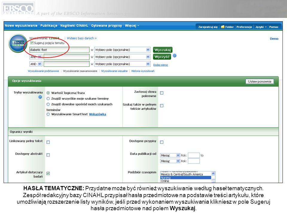 HASŁA TEMATYCZNE: Przydatne może być również wyszukiwanie według haseł tematycznych. Zespół redakcyjny bazy CINAHL przypisał hasła przedmiotowe na pod