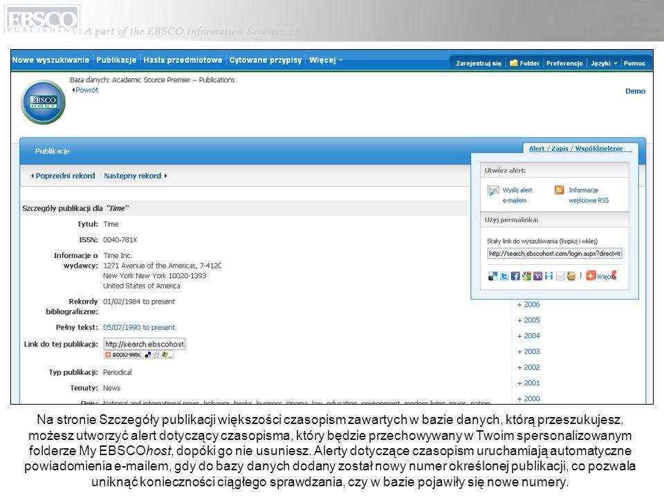 Na stronie Szczegóły publikacji większości czasopism zawartych w bazie danych, którą przeszukujesz, możesz utworzyć alert dotyczący czasopisma, który