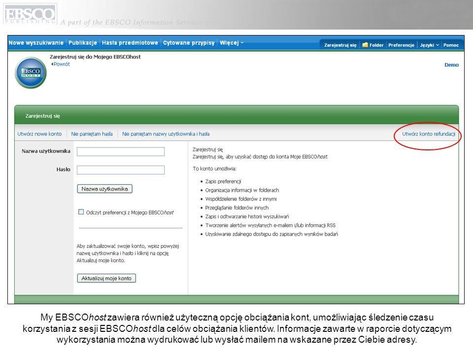 My EBSCOhost zawiera również użyteczną opcję obciążania kont, umożliwiając śledzenie czasu korzystania z sesji EBSCOhost dla celów obciążania klientów