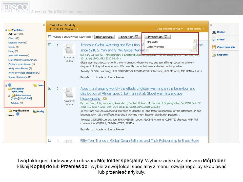 Twój folder jest dodawany do obszaru Mój folder specjalny. Wybierz artykuły z obszaru Mój folder, kliknij Kopiuj do lub Przenieś do i wybierz swój fol