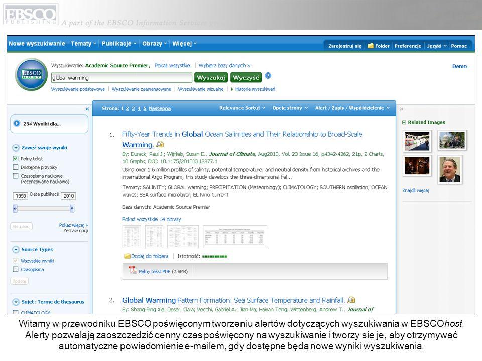 Witamy w przewodniku EBSCO poświęconym tworzeniu alertów dotyczących wyszukiwania w EBSCOhost. Alerty pozwalają zaoszczędzić cenny czas poświęcony na