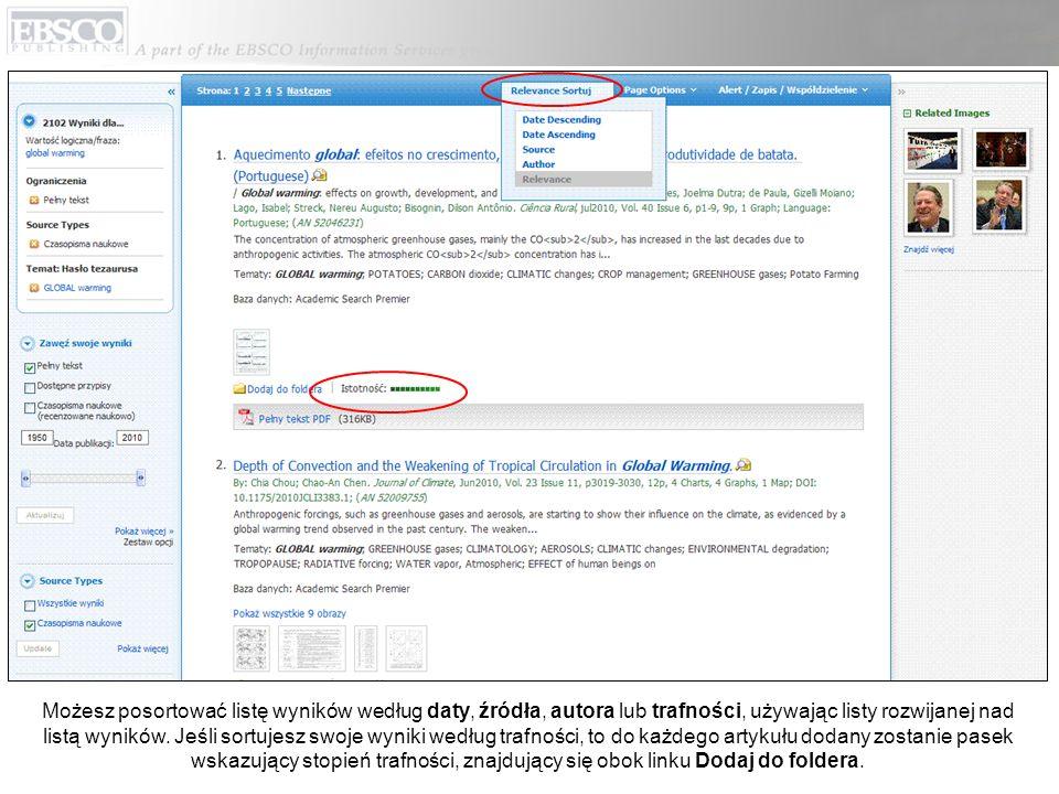 Możesz posortować listę wyników według daty, źródła, autora lub trafności, używając listy rozwijanej nad listą wyników. Jeśli sortujesz swoje wyniki w