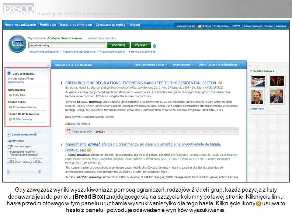 Gdy zawężasz wyniki wyszukiwania za pomocą ograniczeń, rodzajów źródeł i grup, każda pozycja z listy dodawana jest do panelu (Bread Box) znajdującego