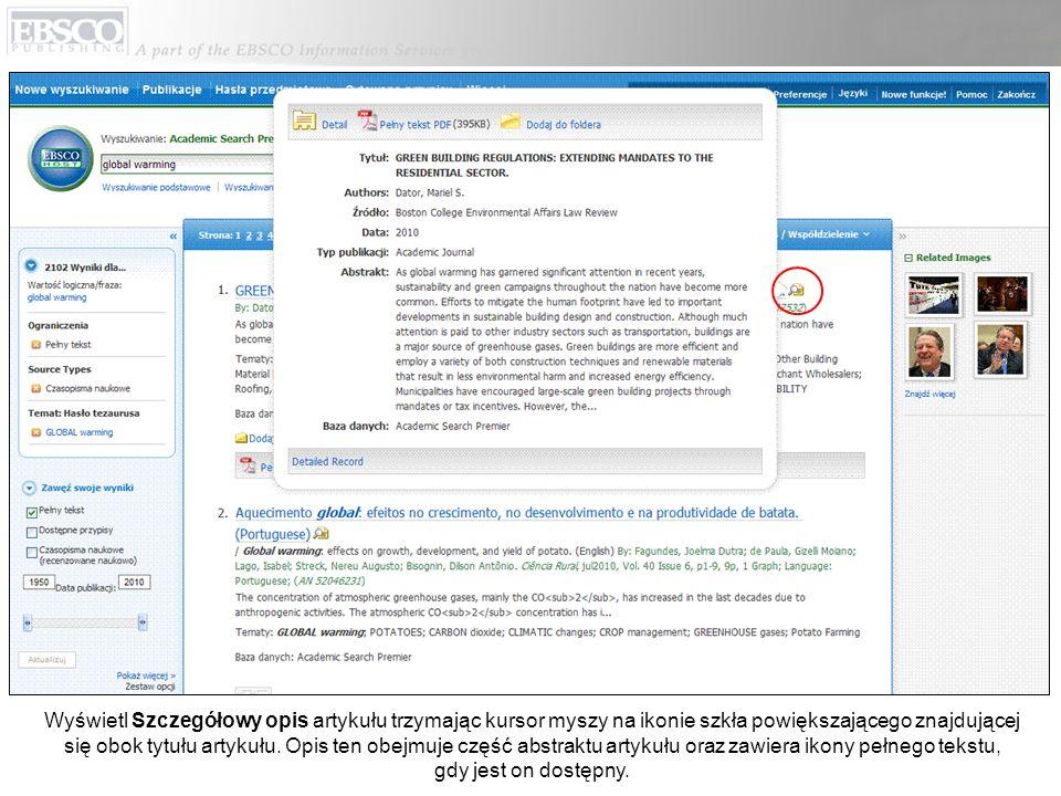 Wyświetl Szczegółowy opis artykułu trzymając kursor myszy na ikonie szkła powiększającego znajdującej się obok tytułu artykułu. Opis ten obejmuje częś