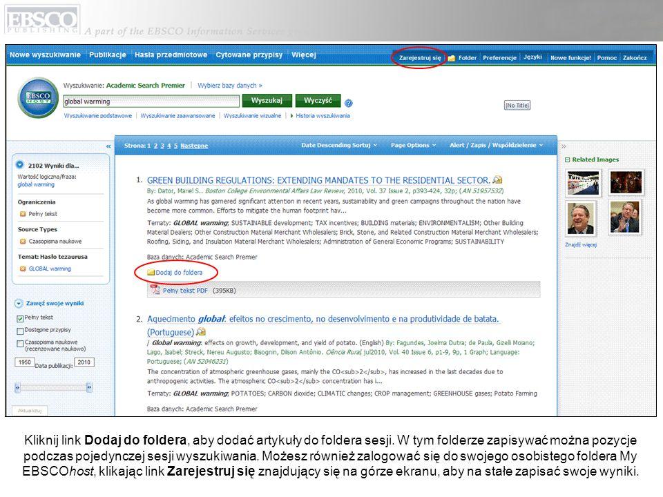 Kliknij link Dodaj do foldera, aby dodać artykuły do foldera sesji. W tym folderze zapisywać można pozycje podczas pojedynczej sesji wyszukiwania. Moż