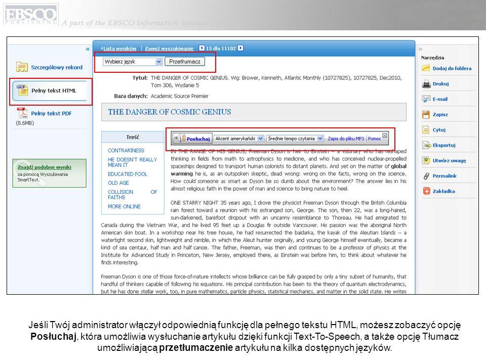 Jeśli Twój administrator włączył odpowiednią funkcję dla pełnego tekstu HTML, możesz zobaczyć opcję Posłuchaj, która umożliwia wysłuchanie artykułu dzięki funkcji Text-To-Speech, a także opcję Tłumacz umożliwiającą przetłumaczenie artykułu na kilka dostępnych języków.
