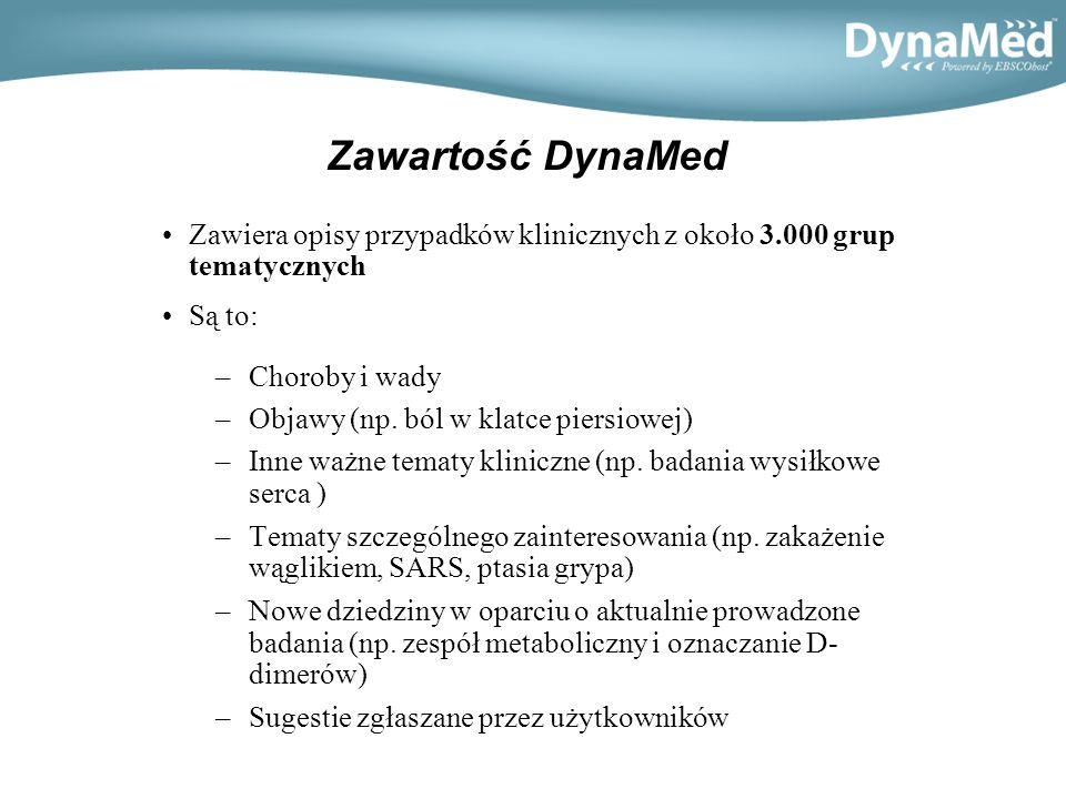 Zawartość DynaMed Zawiera opisy przypadków klinicznych z około 3.000 grup tematycznych Są to: –Choroby i wady –Objawy (np.