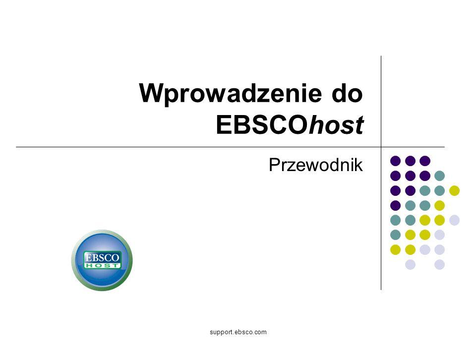 support.ebsco.com Wprowadzenie do EBSCOhost Przewodnik