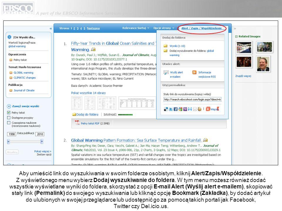 Aby umieścić link do wyszukiwania w swoim folderze osobistym, kliknij Alert/Zapis/Współdzielenie. Z wyświetlonego menu wybierz Dodaj wyszukiwanie do f