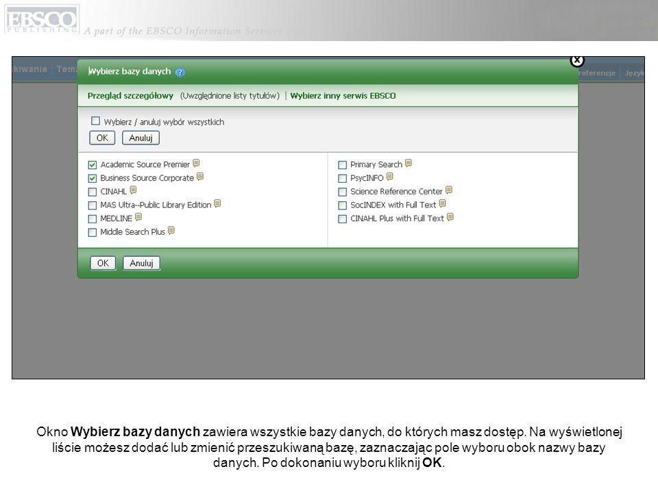 Okno Wybierz bazy danych zawiera wszystkie bazy danych, do których masz dostęp. Na wyświetlonej liście możesz dodać lub zmienić przeszukiwaną bazę, za
