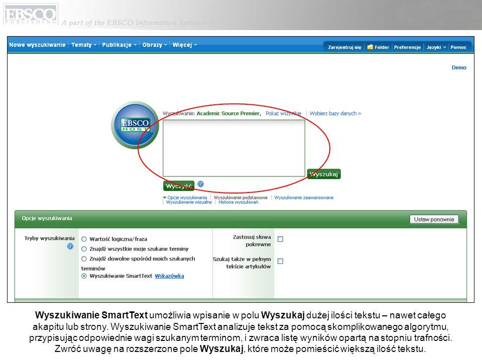 Wyszukiwanie SmartText umożliwia wpisanie w polu Wyszukaj dużej ilości tekstu – nawet całego akapitu lub strony. Wyszukiwanie SmartText analizuje teks