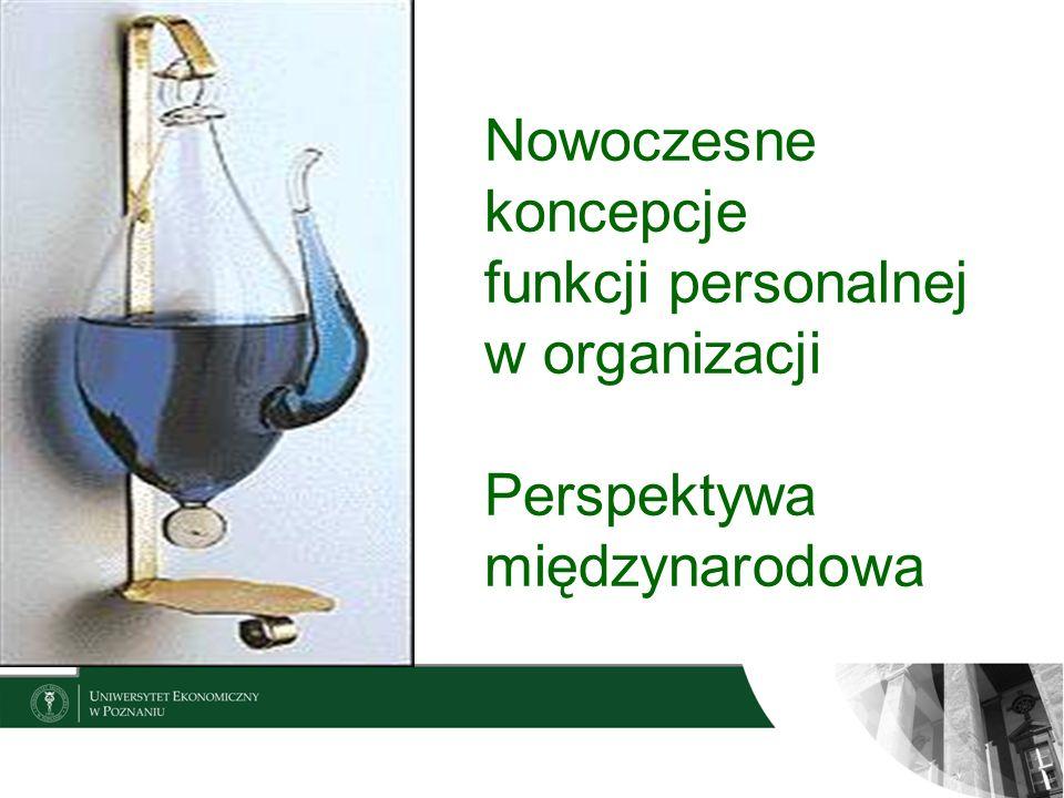 Nowoczesne koncepcje funkcji personalnej w organizacji Perspektywa międzynarodowa
