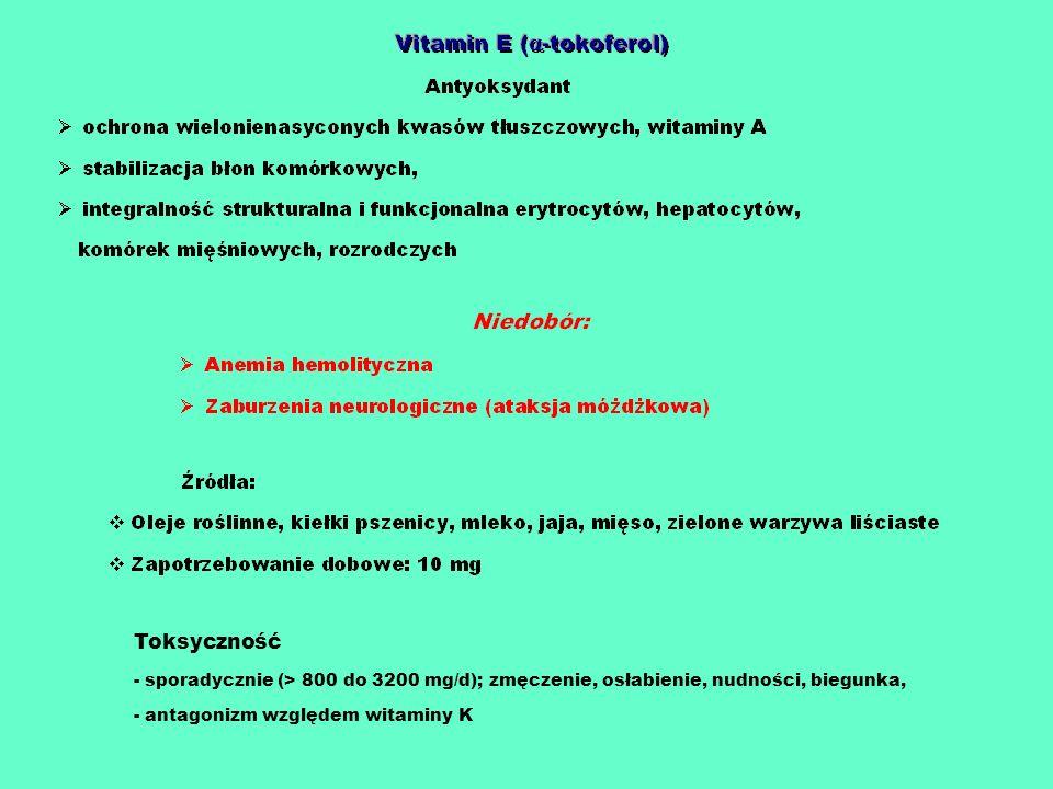 Toksyczność - sporadycznie (> 800 do 3200 mg/d); zmęczenie, osłabienie, nudności, biegunka, - antagonizm względem witaminy K