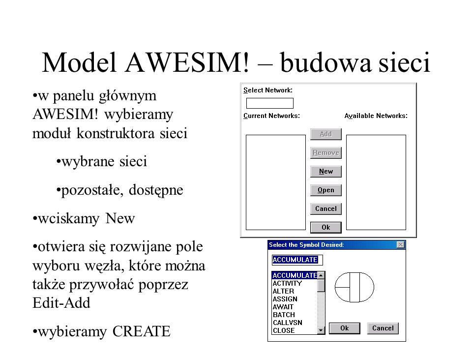 Model AWESIM! – budowa sieci w panelu głównym AWESIM! wybieramy moduł konstruktora sieci wybrane sieci pozostałe, dostępne wciskamy New otwiera się ro