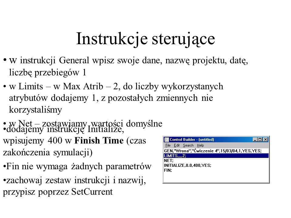 Instrukcje sterujące w instrukcji General wpisz swoje dane, nazwę projektu, datę, liczbę przebiegów 1 w Limits – w Max Atrib – 2, do liczby wykorzysta