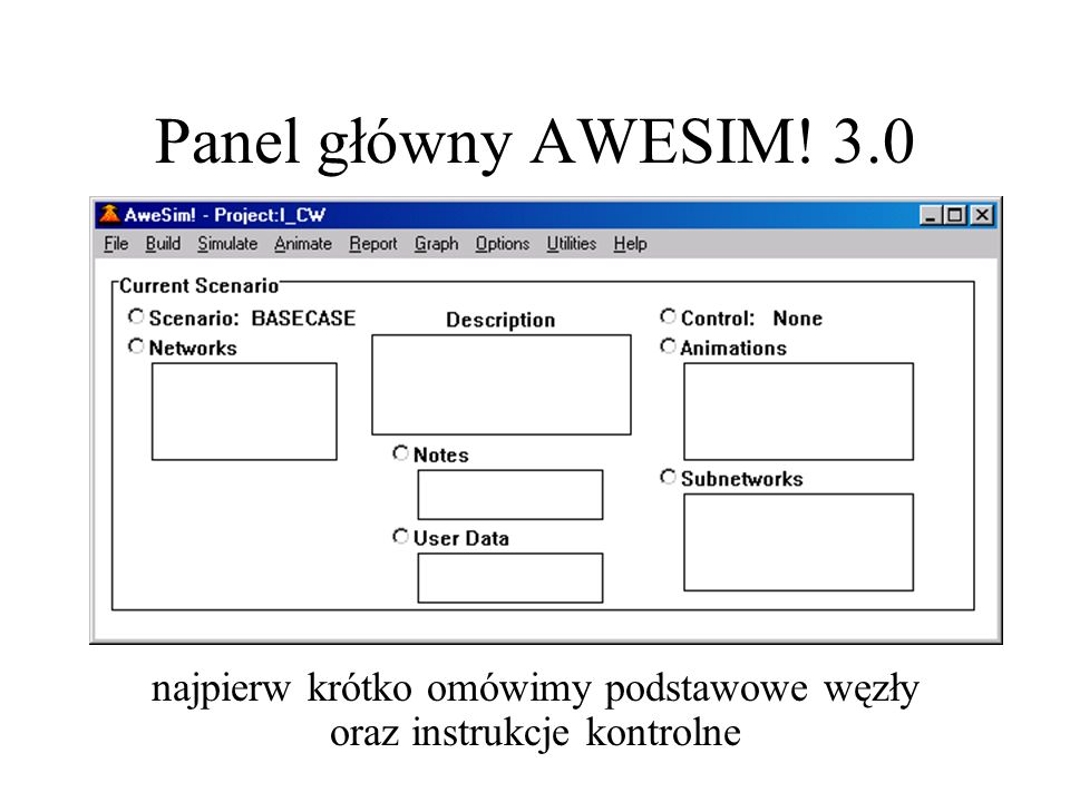 Panel główny AWESIM! 3.0 najpierw krótko omówimy podstawowe węzły oraz instrukcje kontrolne