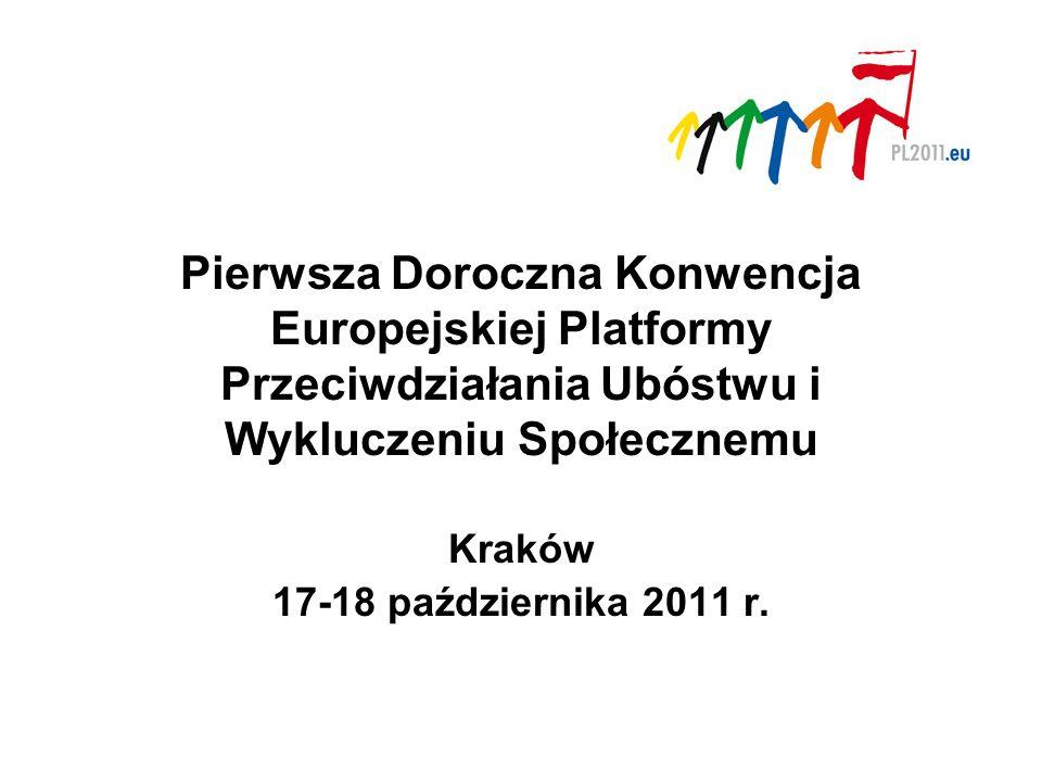 Pierwsza Doroczna Konwencja Europejskiej Platformy Przeciwdziałania Ubóstwu i Wykluczeniu Społecznemu Kraków 17-18 października 2011 r.