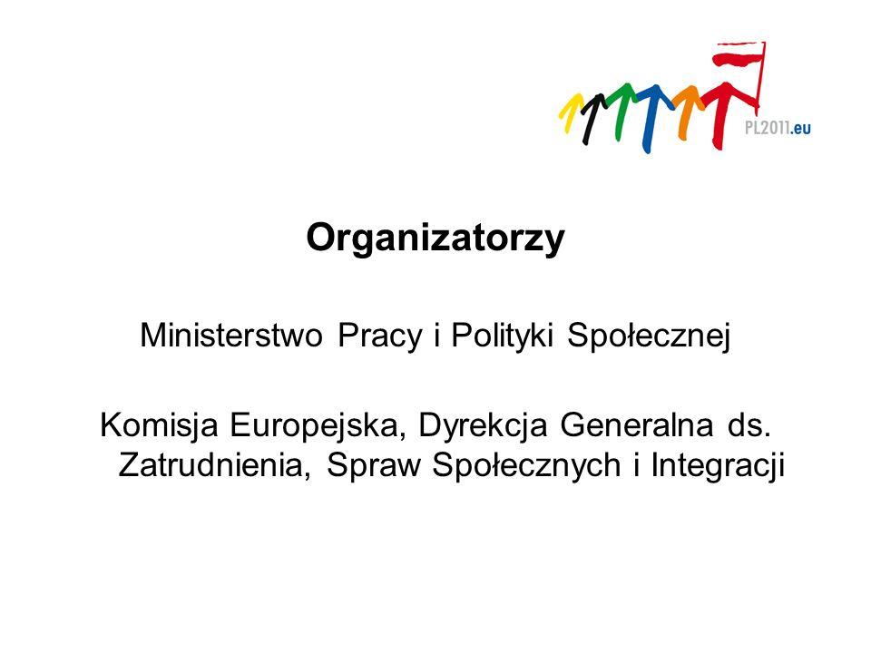 Organizatorzy Ministerstwo Pracy i Polityki Społecznej Komisja Europejska, Dyrekcja Generalna ds.