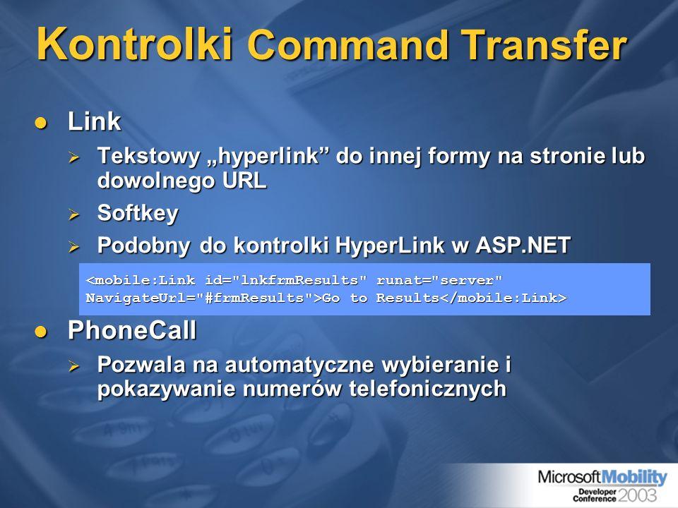 Kontrolki Command Transfer Link Link Tekstowy hyperlink do innej formy na stronie lub dowolnego URL Tekstowy hyperlink do innej formy na stronie lub d